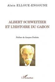 ELLOUE-ENGOUNE Alain - Albert Schweitzer et l'histoire du Gabon