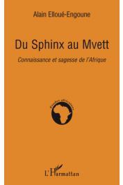 ELLOUE-ENGOUNE Alain - Du sphinx au mvett. Connaissance et sagesse de l'Afrique