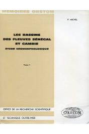 MICHEL Pierre - Les bassins des fleuves Sénégal et Gambie. Etude géomorphologique