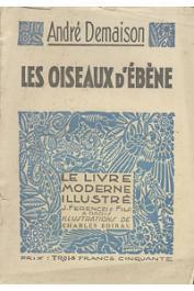 DEMAISON André - Les oiseaux d'ébène