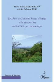 ABOMO-MAURIN Marie-Rose - L'A-Fric de Jacques Fame Ndongo et la rénovation de l'esthétique romanesque
