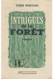 DEMAISON André - Intrigues de la forêt (Journal d'une plantation)