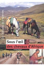 BOUGAULT Laurence - Sous l'œil des chevaux d'Afrique