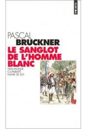 BRUCKNER Pascal - Le sanglot de l'homme blanc. Tiers-monde, culpabilité, haine de soi