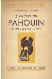 ALEXANDRE Pierre, BINET J. - Le groupe dit Pahouin (Fang - Boulou - Béti)
