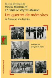 VEYRAT-MASSON Isabelle, BLANCHARD Pascal (sous la direction de) - Les guerres de mémoires. La France et son histoire