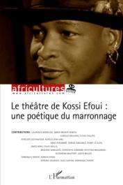 Africultures 86 - Le théâtre de Kossi Efoui: une politique du marronage