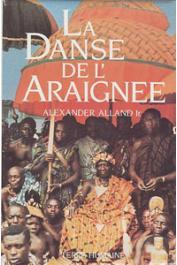 ALLAND Alexander Jr. - La danse de l'araignée. un ethnologue américain chez les Abron (Côte d'Ivoire)