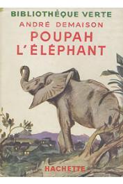 DEMAISON André - Poupah l'éléphant et autres histoires de bêtes qu'on dit sauvages (1951)
