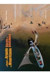 NANCY Simon - Le Banc d'Arguin en Mauritanie. Récits de paysages