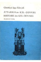 ALOJALY Ghoubeid / Ghubayd agg-Alawjeli, PRASSE Karl-G. - Histoire des Kel Denneg avant l'arrivée des Français / Attarikh en Kel-Denneg dat assa n-Ferensis