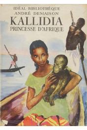 DEMAISON André - Kallidia, princesse d'Afrique