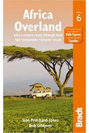 PRITCHARD-JONES Sian, GIBBONS Bob - Africa Overland. 4x4 - Motorbike - Bicycle - Truck. (6th Revised edition)