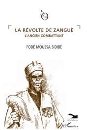 SIDIBE Fodé Moussa - La révolte de Zanguè, l'ancien combattant