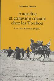 BAROIN Catherine - Anarchie et cohésion sociale chez les Toubou. Les Daza Késerda (Niger)