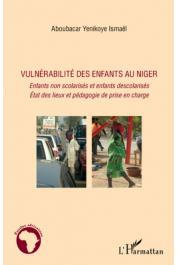 YENIKOYE Ismaël Aboubacar - Vulnérabilité des enfants au Niger. Enfants non scolarisés et enfants déscolarisés. Etat des lieux et pédagogie de prise en charge