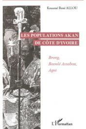 ALLOU Kouamé René - Les populations Akan de Côte d'Ivoire: Brong, Baoulé, Assabou, Agni