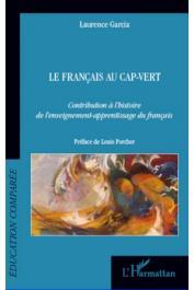GARCIA Laure - Le français au Cap-Vert. Contribution à l'histoire de l'enseignement-apprentissage du français