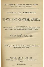 BARTH Henry - Travels and Discoveries in North and Central Africa including: Vol1: Tripoli, the Sahara, the Remarquable Kingdom of Bornu, and the Countries around Lake Chad