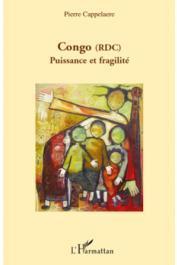 CAPPELAERE Pierre  (pseudonyme de Pierre Jacquemot) - Congo (RDC). Puissance et fragilité
