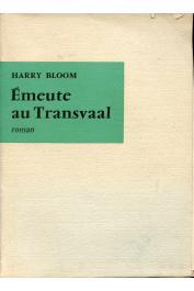 BLOOM Harry - Emeute au Transvaal