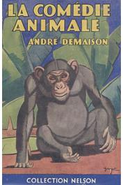 DEMAISON André - La comédie animale (Collection Nelson avec sa couverture)
