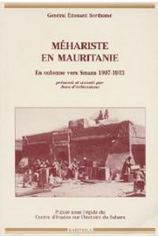 BERTHOME Général Edouard - Méhariste en Mauritanie. En colonne vers Smara. 1907 - 1913