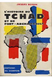Jacques Boisson - L'histoire du Tchad et de Fort Archambault