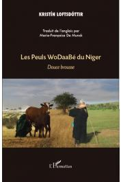 LOFTSDOTTIR Kristin - Les Peuls Wodaabé du Niger. Douce brousse