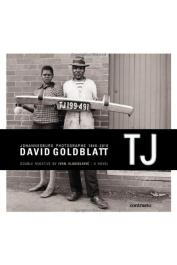 GOLDBLATT David, VLADISLAVIC Ivan (textes) - David Goldblatt TJ, Johannesburg Photographies 1948-2010