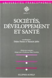 FASSIN Didier, JAFFRE Yannick (coordination) - Sociétés, développement et santé