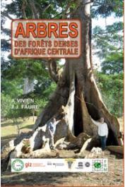 VIVIEN Jacques, FAURE Jean-Jacques - Arbres des forêts denses d'Afrique Centrale. Nouvelle édition revue et augmentée