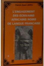 JOPPA Francis Anani - L'engagement des écrivains africains noirs de langue française. Du témoignage au dépassement