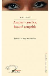DIALLO Rabia - Amours cruelles, beauté coupable