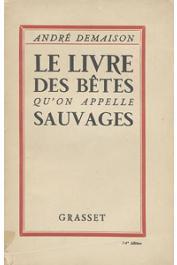 DEMAISON André - Le livre des bêtes qu'on appelle sauvages