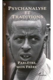 Cahiers du GRAPPAF - 09 Psychanalyse et traditions - Parlêtre, mon frère