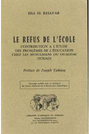 KHAYAR Issa Hassan - Le refus de l'école. Contribution à l'étude des problèmes de l'éducation chez les musulmans du Ouaddai (Tchad)