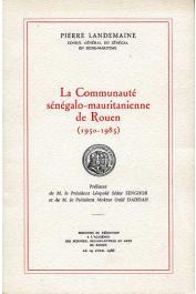 LANDEMAINE Pierre - La communauté sénégalo-mauritanienne de Rouen (1950-1985). Discours de réception à l'Académie des Sciences Belle-Lettres et Arts de Rouen
