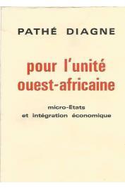 DIAGNE Pathé - Pour l'unité ouest-africaine: micro-Etats et intégration économique
