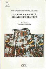 BLANC-PAMARD Chantal  - Dynamique des systèmes agraires 5 - La Santé en société: Regards et remèdes