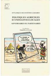 BLANC-PAMARD Chantal (coordination) - Dynamique des systèmes agraires 6 - Politiques agricoles et initiatives locales: adversaires ou partenaires
