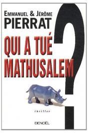 PIERRAT Jérôme, PIERRAT Emmanuel - Qui a tué Mathusalem ?