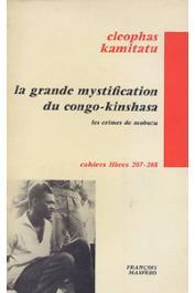 KAMITATU Cléophas - La grande mystification du Congo Kinshasa. Les crimes de Mobutu (deuxième édition)