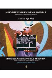 NJA KWA Samuel - Minorité visible, cinéma invisible. Portraits du cinéma afro-français / Invisible Cinema Visible minority. Photographes of Afro French Cinema