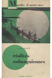 KALCK Pierre - Réalités oubanguiennes