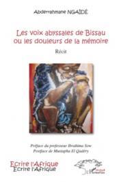 NGAÏDE Abderrahmane - Les voix abyssales de Bissau ou Les douleurs de la mémoire. Récit