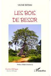 BODIAN Yacine - Les bois de Bessir
