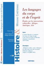 HMC - Histoire & Missions Chrétiennes - 22 / Les langages du corps et de l'esprit. Etudes sur les interactions culturelles: Afrique, Amérique, Asie