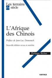 RICHER Philippe - L'Afrique des Chinois (nouvelle édition revue et enrichie)