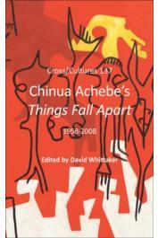 WHITTAKER David (sous la direction de) - Chinua Achebe's Things Fall Apart. 1958-2008